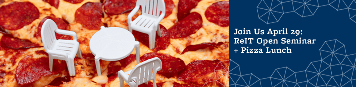 Join Us April 29: ReIT Open Seminar + Pizza Lunch