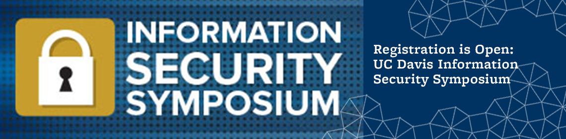 Registration is Open: UC Davis Information Security Symposium