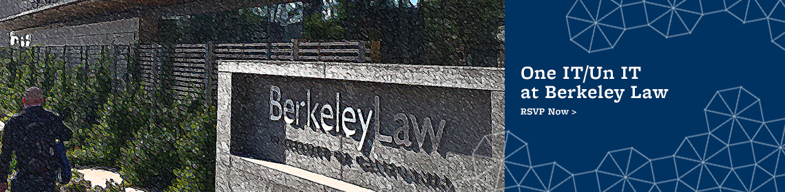 Join us for One IT/Un IT at Berkeley Law