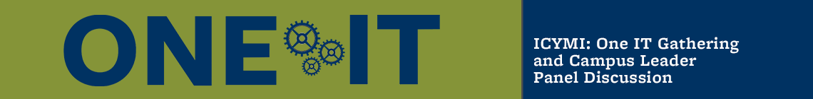 ICYMI: One IT Gathering and Campus Leader Panel Discussion