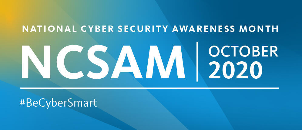 National Cybersecurity Awareness Month (NCSAM) Oct 2020