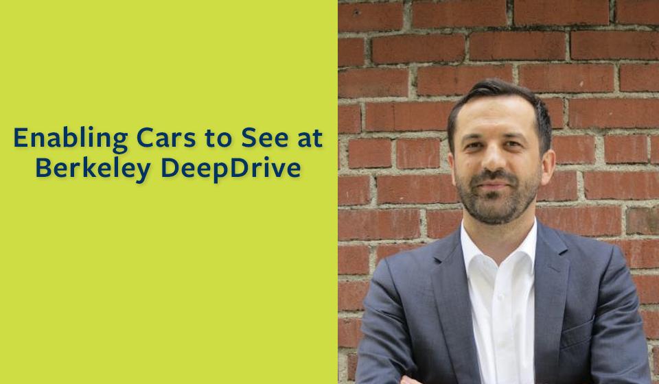 Enabling Cars to See at Berkeley DeepDrive