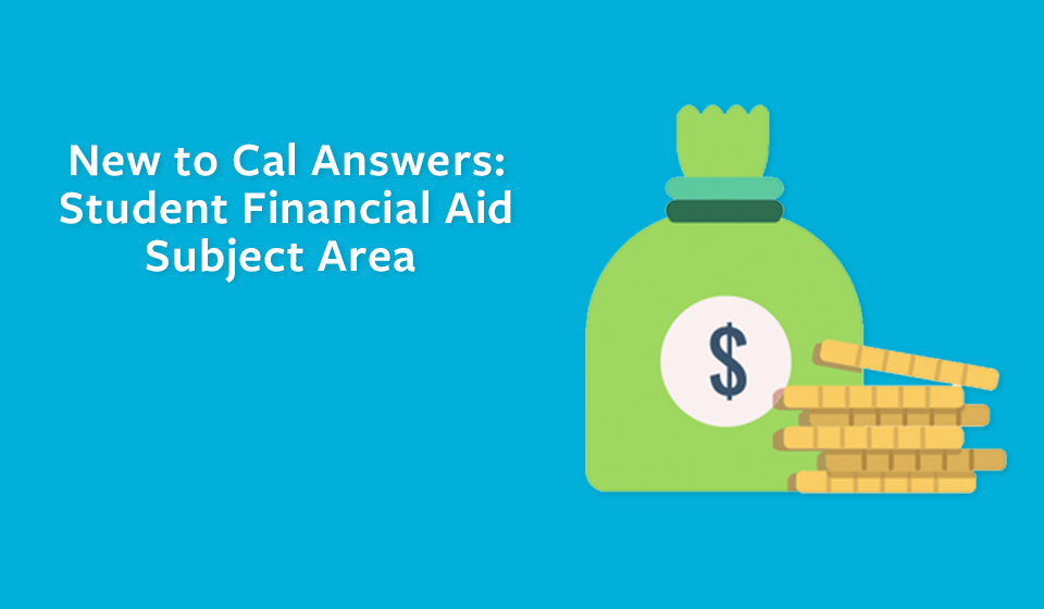 New Student Financial Aid Subject Area in Cal Answers