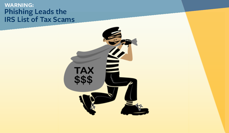 WARNING: Phishing Leads the IRS List of Tax Scams