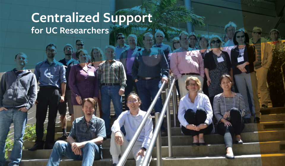 Centralized Support for UC Researchers