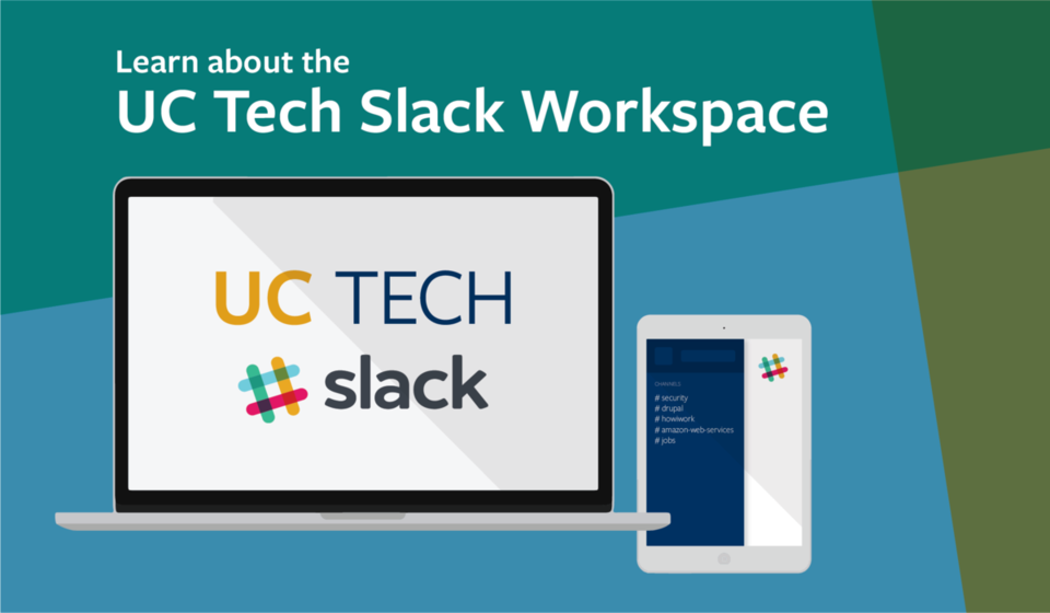 Learn about the UC Tech Slack Workspace
