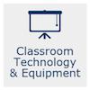 Classroom Technology & Equipment